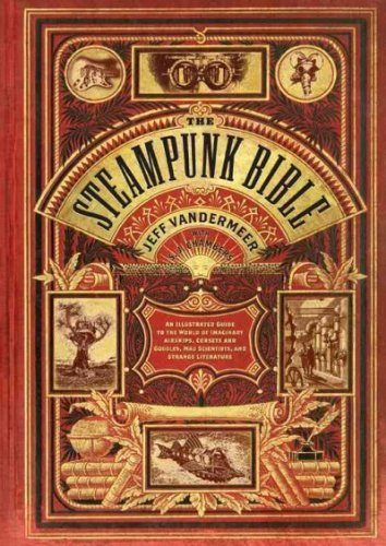 The Steampunk Bible -Un- Guide- illustré