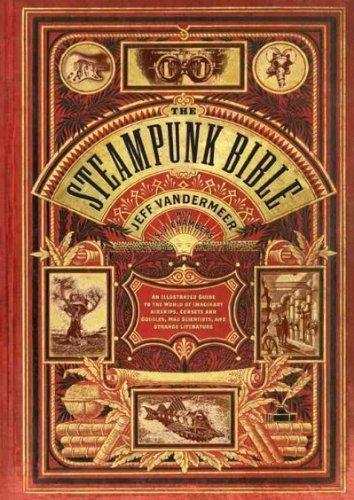 The Steampunk Bible -Un- Guide- illustré